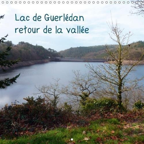 Lac De Guerledan, Retour De La Vallee 2018: Photos Du Lac De Guerledan Pendant L'assec (Calvendo Nature) par Guillemette Clement