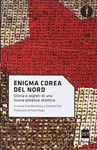 Enigma Corea del Nord. Storia e segreti di una nuova potenza...