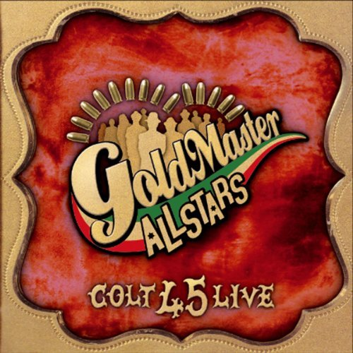 colt-45-live-by-goldmasters-allstars