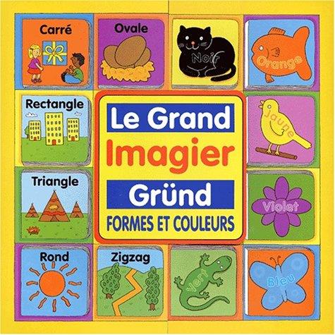 Le Grand Imagier Gründ. Formes et couleurs