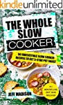 The Whole Slow Cooker: 50 Irresistibl...