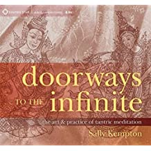[Doorways to the Infinite: The Art and Practice of Tantric Meditation] (By: Sally Kempton) [published: May, 2014]