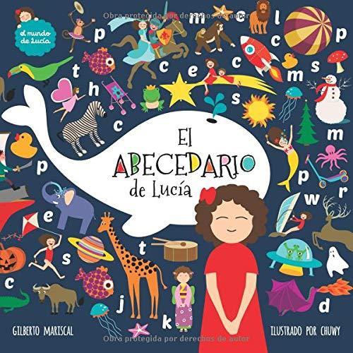 El abecedario de Lucia: Volume 9 (El mundo de Lucia)