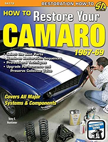 [How to Restore Your Camaro 1967-1969] (By: Tony E. Huntimer) [published: June, 2010]