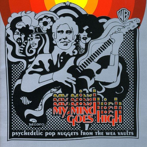 My Mind Goes High - Psychedelic Pop Nuggets from the WEA Vaults
