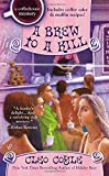 A Brew to a Kill (A Coffeehouse Mystery, Band 11)