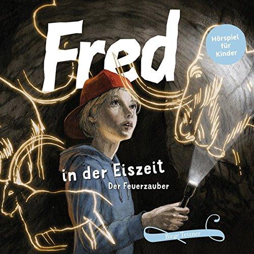 Fred in der Eiszeit: Der Feuerzauber (Birge Tetzner) ultramar media 2016