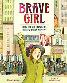 Brave Girl: Clara Lemlich And The Shirtwaist Makers por Michelle Markel epub
