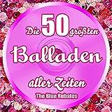 Die 50 größten Balladen aller Zeiten