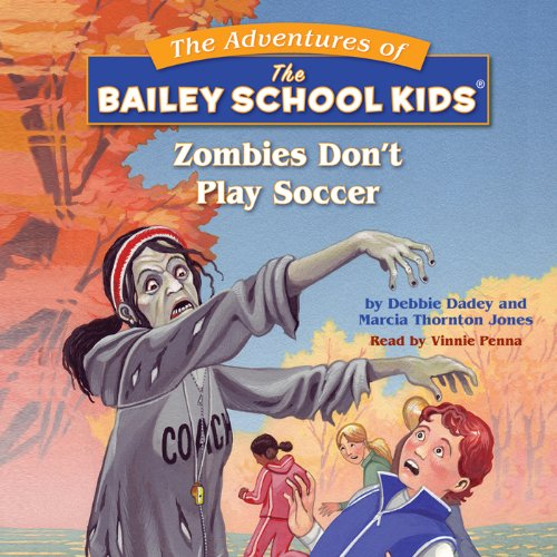 Bailey School Kids: Zombies Don't Play Soccer  Audiolibri