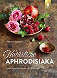 Natürliche Aphrodisiaka (Amazon.de)