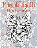 Mandala di gatti - Libro da colorare
