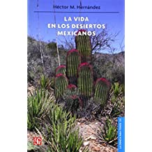 La Vida en los Desiertos Mexicanos (Ciencia Para Todos)