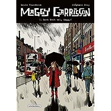 Maggy Garrisson: 1. Lach doch mal, Maggy!