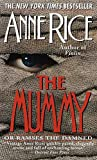 The Mummy or Ramses the Damned by Anne Rice(1991-09-13) - Anne Rice