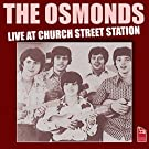 The Osmonds - Live at Church Street Station (Live)