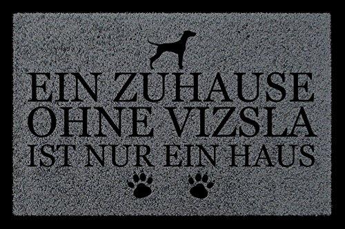 FUSSMATTE Türmatte EIN ZUHAUSE OHNE [ VIZSLA ] Tierisch Hund Schmutzmatte Spruch Dunkelgrau