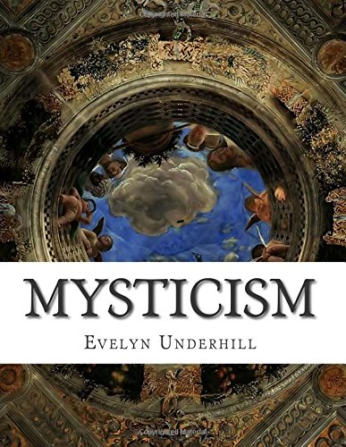 Mysticism: A Study in Nature and Development of Spiritual Consciousness, 12th, Revised Edition