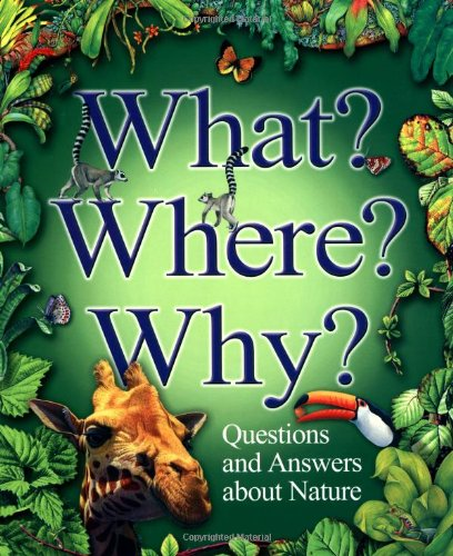 [PDF] Téléchargement gratuit Livres What? Where? Why?: Questions and Answers About Nature
