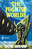 The Fugitive Worlds: Land and Overland Book 3