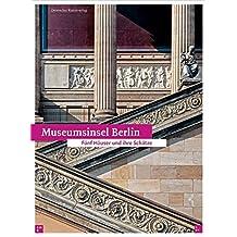 Museumsinsel Berlin: Fünf Häuser und ihre Schätze. Bild- und Textredaktion: Hans Georg Hiller von Gaertringen
