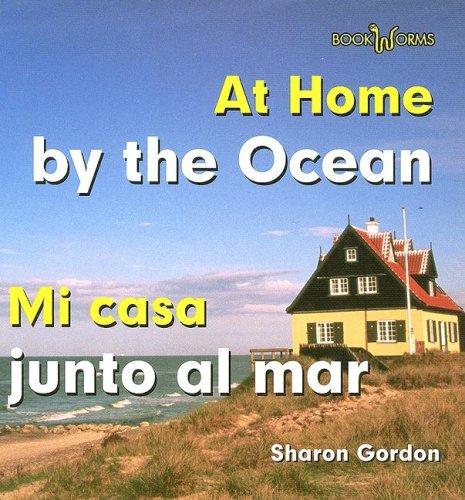 At Home by the Ocean/Mi Casa Junto Al Mar (Bookworms) por Sharon Gordon