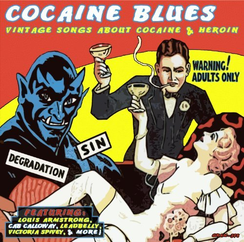 Cocaine Blues: Vintage Songs About Cocaine & Heroin by Louis Armstrong (2011-06-06)