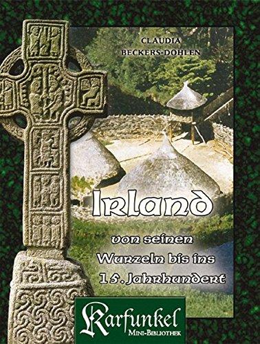 Irland - von seinen Wurzeln bis ins 15. Jahrhundert: Karfunkel Mini-Bibliothek