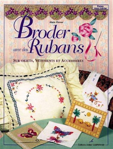 Broder avec des rubans : Sur objets, vêtements et accessoires