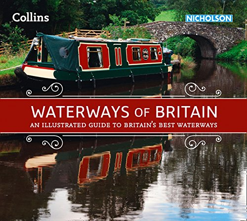Waterways of Britain: An illustrated guide to Britain's waterways (Collins Nicholson Waterways Guides)