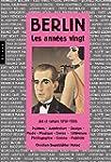 Berlin les ann�es vingt: Art et cultu...