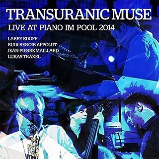 Transuranic Muse Live At Piano Im Pool 2014