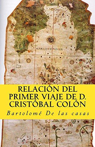 Relacion del primer viaje de D. Cristobal Colon (In memoriam historia nº 11) por Bartolome De las casas