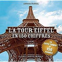 TOUR EIFFEL EN 150 chiffres