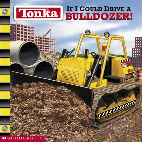 tonka-if-i-could-drive-a-bulldozer-by-micheal-teitelbaum-2002-05-01