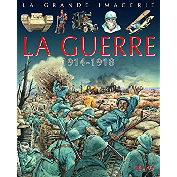 La guerre : 1914-1918