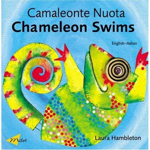 Chameleon Swims / Camaleonte Nuota: Italian-English