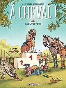 """Afficher """"À cheval ! n° 3<br /> Quel toupet !"""""""