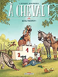 À cheval, tome 3 : Quel toupet ! par Laurent Dufreney