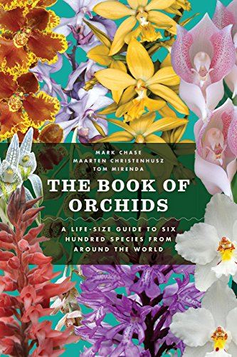 The Book of Orchids: A Life-Size Guide to Six Hundred Species from Around the World