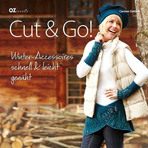 Cut & Go!: Winter-Accessoires schnell & leicht genäht