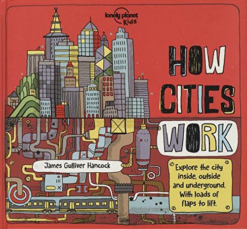 How Cities Work (Lonely Planet Kids) por James Gulliver Hancock