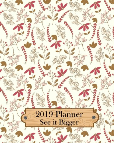 """See it Bigger 2019 Planner: 8"""" x 10"""" Plan Ahead - See It Bigger Planner Calendar to Set Goals and Crush Them 