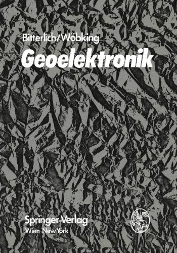 "Geoelektronik: ""Angewandte Elektronik in der Geophysik, Geologie, Prospektion, Montanistik und Ingenieurgeologie"""