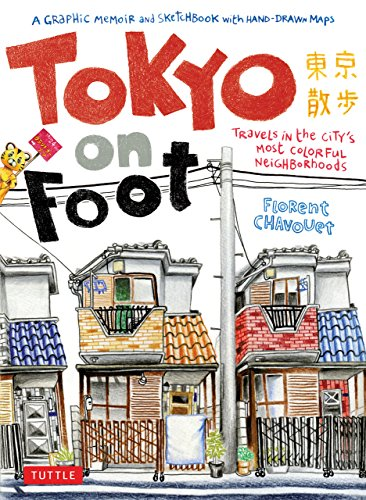 Tokyo on Foot: Travels in the City's Most Colorful Neighborhoods por Florent Chavouet