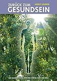 Zurück zum Gesundsein: Das Zusammenspiel von Körper, Geist und Seele