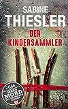 Der Kindersammler (BILD am Sonntag Thriller 2017) - Sabine Thiesler