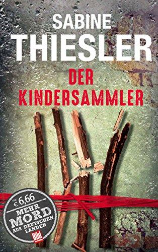 Preisvergleich Produktbild Der Kindersammler (BILD am Sonntag Thriller 2017)