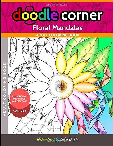 Doodle Corner Adult Coloring Book Volume 2: Floral Mandalas