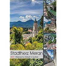 Stadtherz MERAN (Wandkalender 2019 DIN A3 hoch): Malerische Altstadt in Südtirol (Monatskalender, 14 Seiten ) (CALVENDO Orte)